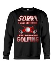 Sorry I Wasn't Listening Golfing Crewneck Sweatshirt thumbnail