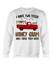 I Have Two Titles Mom And Honey Gram Crewneck Sweatshirt tile
