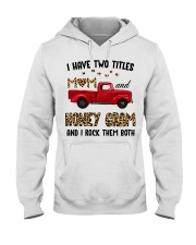 I Have Two Titles Mom And Honey Gram Hooded Sweatshirt tile
