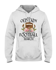 Never Underestimate Old Lady Football March Hooded Sweatshirt thumbnail
