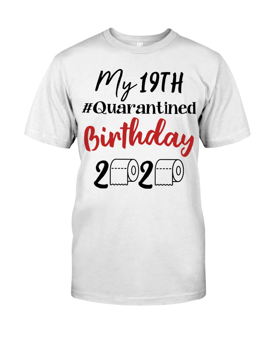 19th Birthday Quarantined 19 Year Old Classic T-Shirt