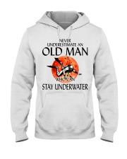 Never Underestimate An Old Man Stay Underwater  Hooded Sweatshirt thumbnail