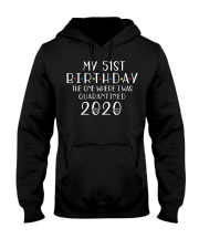 My 51st Birthday The One Where I Was 51 years old  Hooded Sweatshirt thumbnail