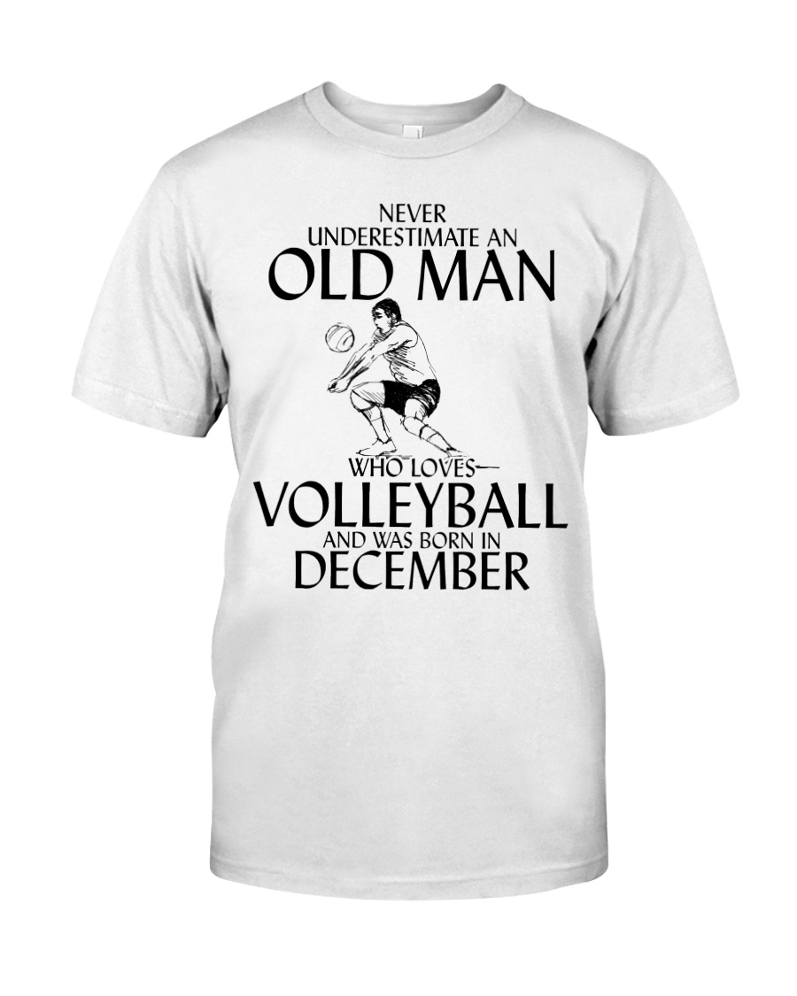 Never Underestimate Old Man Volleyball December Classic T-Shirt