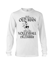 Never Underestimate Old Man Volleyball December Long Sleeve Tee thumbnail