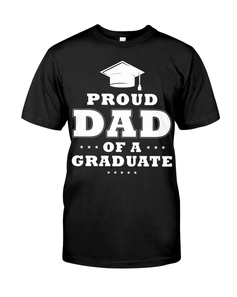 Proud Dad Of A Graduate Classic T-Shirt