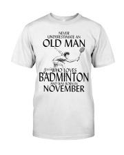 Never Underestimate Old Man Badminton November Classic T-Shirt front