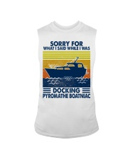 Sorry For What I Said While  Docking The Boat Sleeveless Tee thumbnail