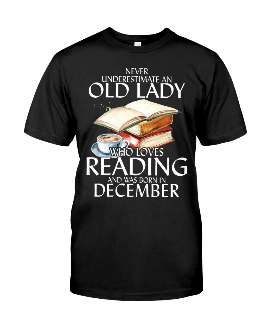 Never Underestimate Old Lady Reading DecemberBLack Classic T-Shirt