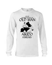 Never Underestimate Old Man Aikido February Long Sleeve Tee thumbnail