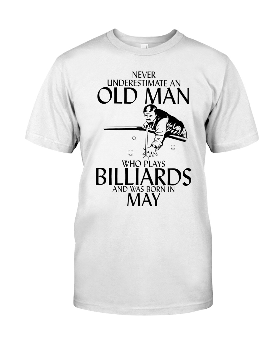 Never Underestimate Old  Man Billiards May Classic T-Shirt