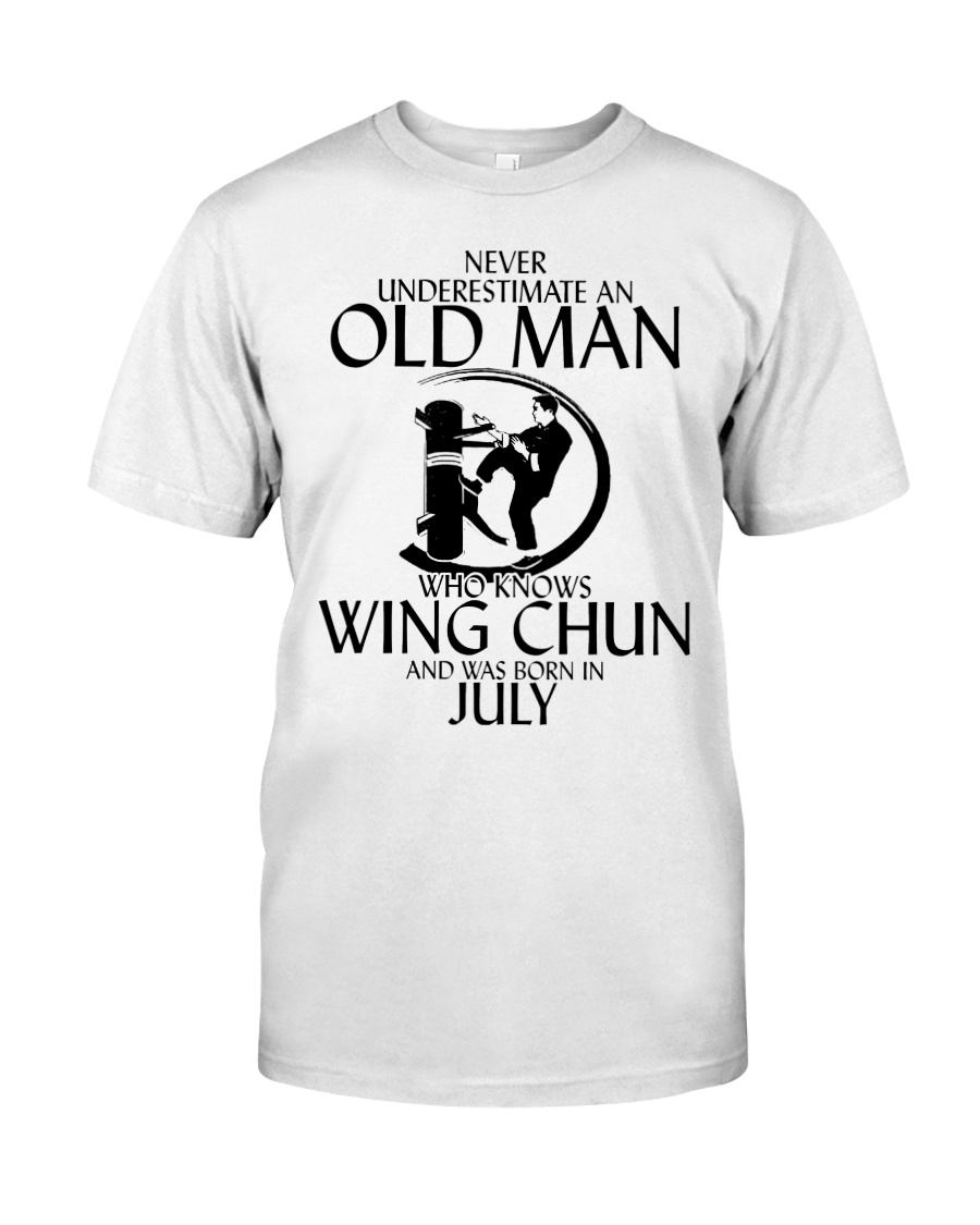 Never Underestimate Old Man Wing Chun July Classic T-Shirt