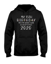 My 15th Birthday The One Where I Was 15 years old  Hooded Sweatshirt thumbnail