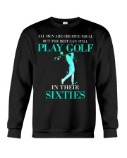 The Best Can Still Play Golf In Their Sixties Crewneck Sweatshirt thumbnail