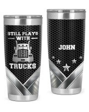 Still Plays With Trucks To my husband from wife 20oz Tumbler front