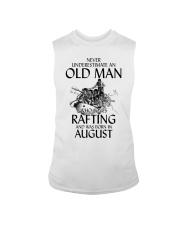 Never Underestimate Old Man Loves Rafting August Sleeveless Tee thumbnail