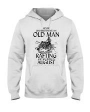 Never Underestimate Old Man Loves Rafting August Hooded Sweatshirt thumbnail