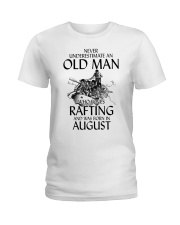Never Underestimate Old Man Loves Rafting August Ladies T-Shirt thumbnail