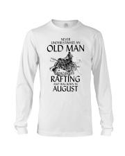 Never Underestimate Old Man Loves Rafting August Long Sleeve Tee thumbnail