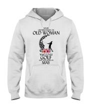 Never Underestimate Old Woman Golf May Hooded Sweatshirt thumbnail