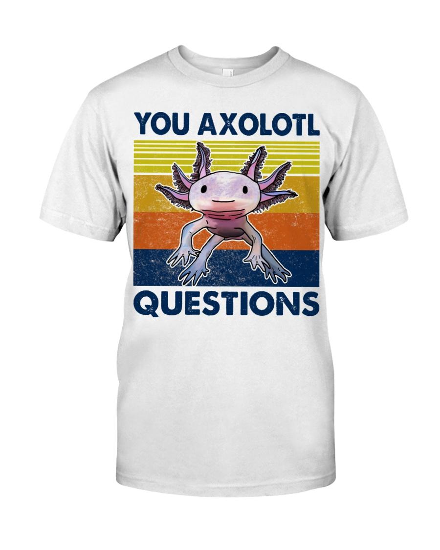 You Axolotl Questions Classic T-Shirt