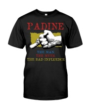 PADINE The Man The Myth The Bad Influence Classic T-Shirt front