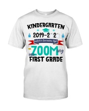 KINDERGARTEN ZOOMING INTO  FIRST GRADE Classic T-Shirt front