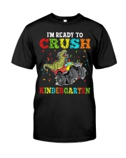I'm Ready To Crush Kindergarten Classic T-Shirt front