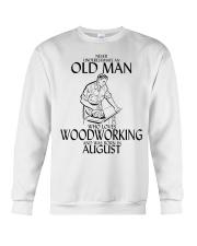 Never Underestimate Old Man Woodworking August Crewneck Sweatshirt thumbnail
