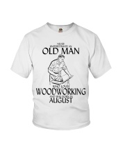 Never Underestimate Old Man Woodworking August Youth T-Shirt thumbnail