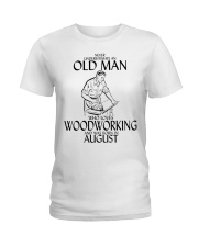 Never Underestimate Old Man Woodworking August Ladies T-Shirt thumbnail
