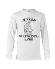 Never Underestimate Old Man Woodworking August Long Sleeve Tee thumbnail