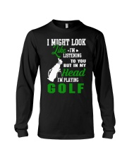 I Might Look Like I'm Listening To you-Golf Long Sleeve Tee thumbnail