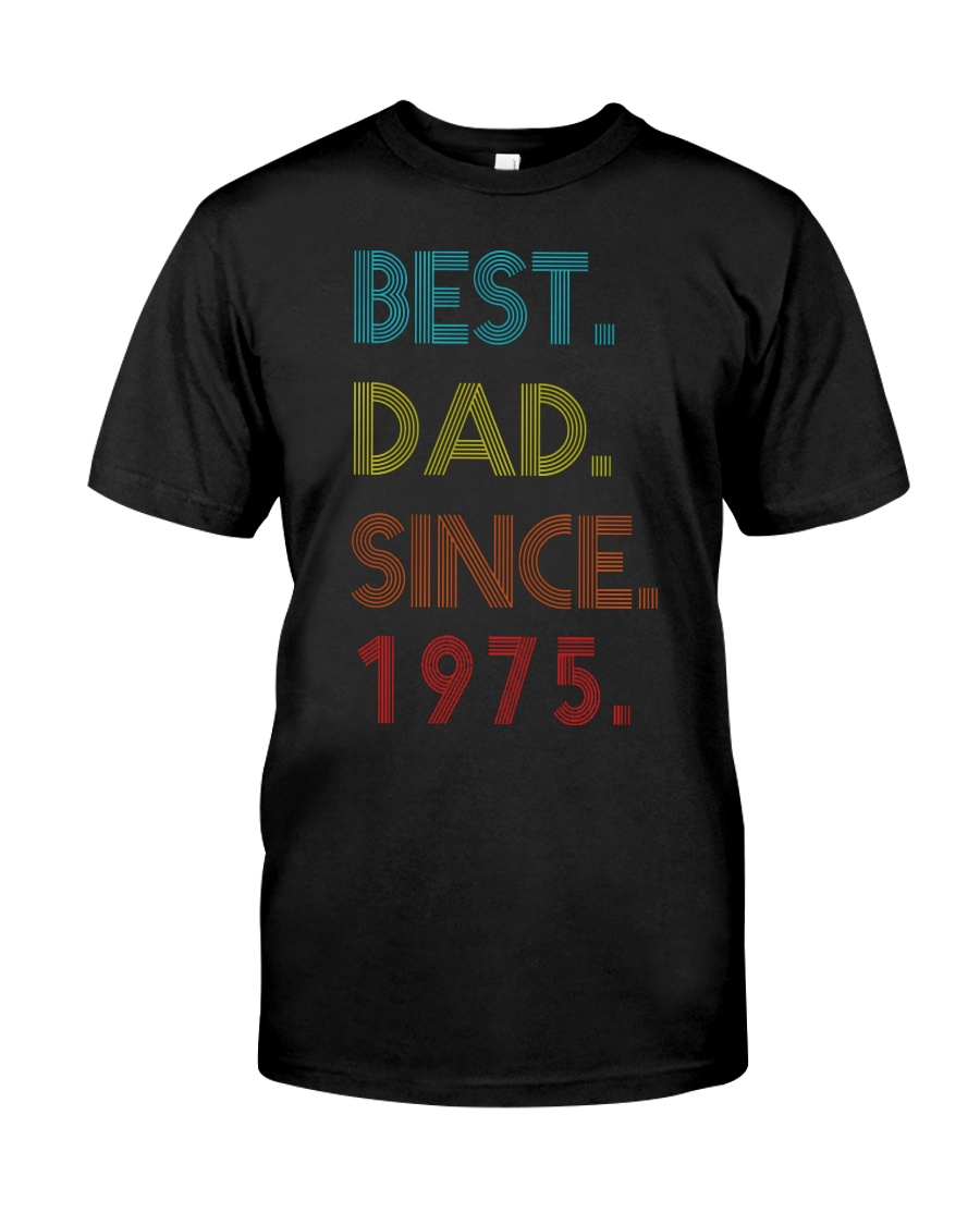 Best Dad Since 1975 Classic T-Shirt