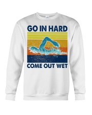 Go In Hard Come Out Wet Crewneck Sweatshirt thumbnail