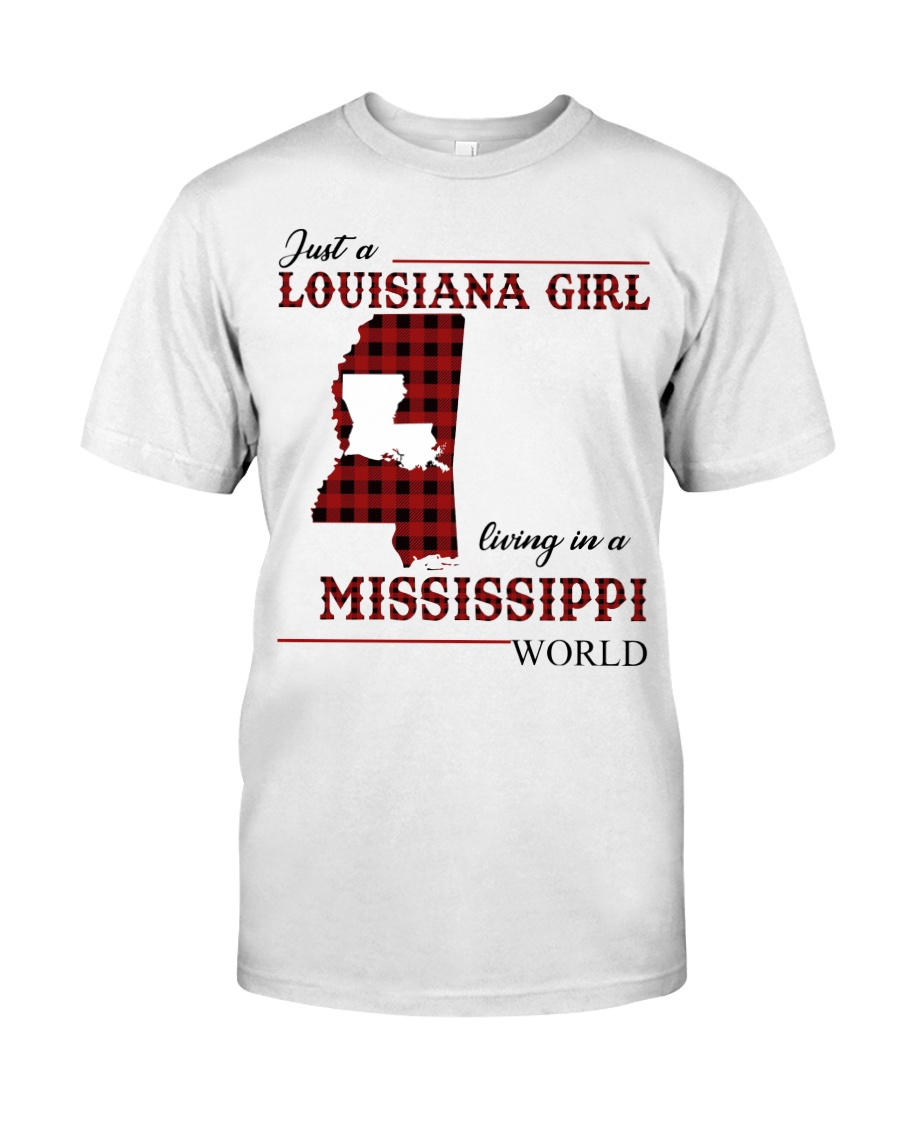 Just A Louisiana Girl In Mississippi Worl Classic T-Shirt