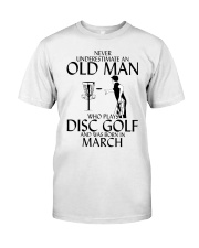Never Underestimate Old  Man Disc Golf March Classic T-Shirt front
