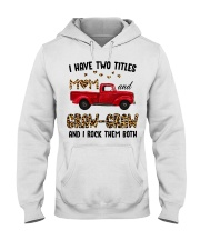 I Have Two Titles Mom and Graw-graw Hooded Sweatshirt thumbnail