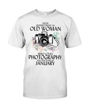 Never Underestimate Old Woman Photography January Classic T-Shirt front