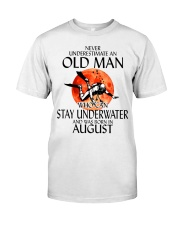 Old Man Stay Underwater August Classic T-Shirt front