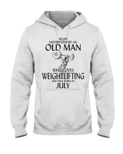 Never Underestimate Old Man Weightlifting July Hooded Sweatshirt thumbnail