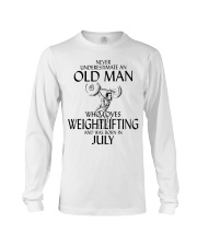 Never Underestimate Old Man Weightlifting July Long Sleeve Tee thumbnail