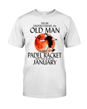 Never Underestimate Old Man Padel Racket January Classic T-Shirt front