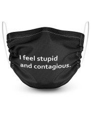I-feel-stupid-and-contagious 2 Layer Face Mask - Single front