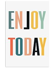 ENJOY TODAY 11x17 Poster front