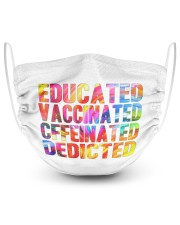 EDUCATED VACCINATED CFFEINATED DEDICTED 2 Layer Face Mask - Single front