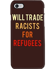 WILL TRADE RACISTS FOR REFUGEES Phone Case thumbnail