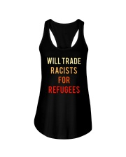 WILL TRADE RACISTS FOR REFUGEES Ladies Flowy Tank thumbnail