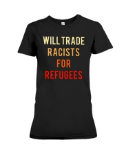 WILL TRADE RACISTS FOR REFUGEES Premium Fit Ladies Tee thumbnail