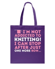 Knitter I Am Not Addictict To Knitting Tote Bag thumbnail